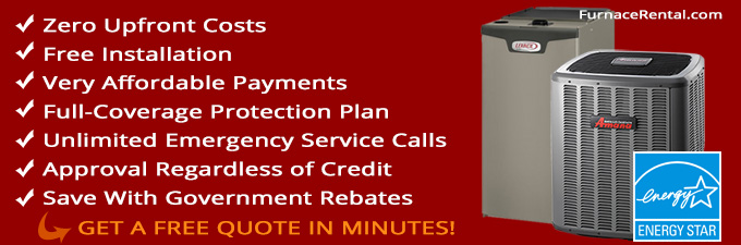Zero Upfront Costs Free Installation Very Affordable Payments Full-Coverage Protection Plan Unlimited Emergency Service Calls Approval Regardless of Credit Save With Government Rebates, Get a free quote in minutes!